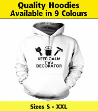Keep Calm I'm a Decorator Hoody, Work Wear Hoodies, Custom Printed Hoodies,