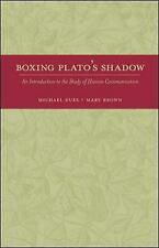 Boxing Plato's Shadow: An Introduction to the Study of Human Communication New
