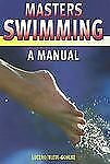 Masters Swimming: A Manual by Lucero, Blythe, Bleul-Gohlke, Cornelia