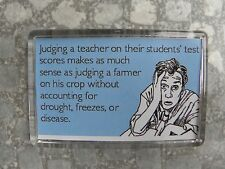 Judging A Teacher on Student Test Scores Magnet - Perfect Gift For Teacher