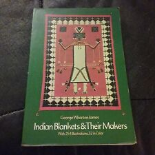 Indian Blankets and Their Makers by George Wharton James (1974, Paperback)