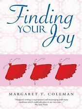 Finding Your Joy by Margaret T. Coleman (2014, Hardcover)