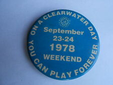 Cool Vintage 1978 Weekend On a Clearwater FL? Day You Can Play Forever Pinback