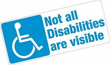 Not All Disabilities Are Visible Disabled Blue Badge Vinyl Car Sticker