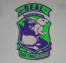 REAL - Wrecking Crew - Skateboard Sticker - SEE YOU IN HELL  Death Bunny