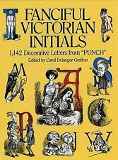 """Fanciful Victorian Initials: 1,142 Decorative Letters from """"Punch"""" (Dover Pictor"""
