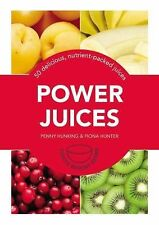 Power Juices : 50 Energizing Juices and Smoothies by Penny Hunking and Fiona...