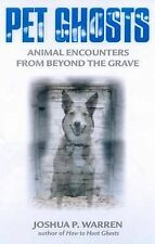 Pet Ghosts: Animal Encounters from Beyond the Grave,Warren, Joshua,Excellent Boo
