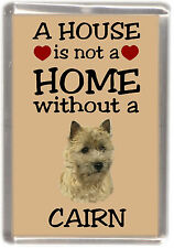 "Cairn Terrier Dog Fridge Magnet ""A HOUSE IS NOT A HOME"" by Starprint"