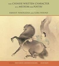The Chinese Written Character as a Medium for Poetry: A Critical Edition by Fen