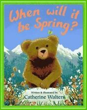 When Will it be Spring? (Brand New Paperback Version) Catherine Walters