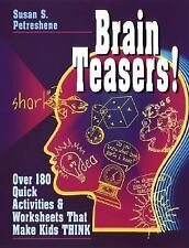 Brain Teasers!: Over 180 Quick Activities & Worksheets That Make Kids THINK by