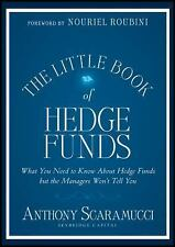 The Little Book of Hedge Funds by Scaramucci, Anthony, Good Book