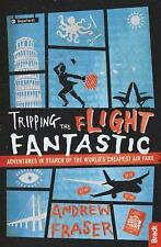 Tripping the Flight Fantastic by Andrew Fraser (2016, Paperback)