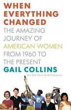 When Everything Changed: The Amazing Journey of American Women from 1960 to the