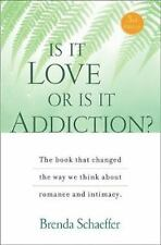 Is It Love or Is It Addiction: The book that changed the way we think about roma