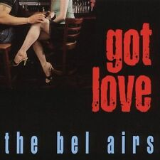 Got Love, Bel Airs, Very Good