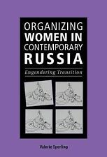 Organizing Women in Contemporary Russia : Engendering Transition by Valerie...