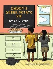 Daddy's Greek Potato Pie : A Book about Healthy Eating by C. C. Minton (2013,...