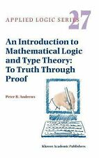 AN Introduction to Mathematical Logic and Type Theory by Peter B. Andrews..
