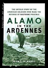 Alamo in the Ardennes: The Untold Story of the American Soldiers Who Made the De