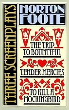 Three Screenplays : The Trip to Bountiful Tender Mercies to Kill a...