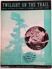 "1936 ""TRAIL OF LONESOME PINE"" MOVIE SHEET MUSIC ""TWILIGHT ON THE TRAIL"" WESTERN"