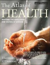 TheAtlas of Health Mapping the Challenges and Causes of Disease by O'Donovan, Di