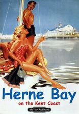 Herne Bay en la costa sur de los ferrocarriles británicos viaje Kent cartel impresión