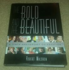 The Bold and Beautiful Tenth 10th Anniversary Celebration First Edition Book HC