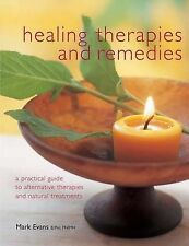 Healing Therapies and Remedies: A Practical Guide to Alternative Therapies and N