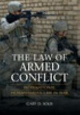 The Law of Armed Conflict: International Humanitarian Law in War by Solis, Gary