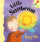 Lucy Su Little Sunbeam (Hodder Toddler) Very Good Book