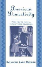 American Domesticity: From How-to Manual to Hollywood Melodrama-ExLibrary