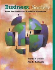 Business and Society : Ethics, Sustainability, and Stakeholder Management by...