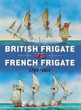 Duel: British Frigate vs French Frigate, 1793-1814 52 by Mark Lardas (2013,...