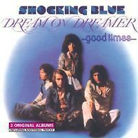 Shocking Blue - Dream On Dreamer / Good Times, CD Neu