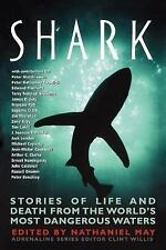 Shark: Stories of Life and Death from the World's Most Dangerous Waters