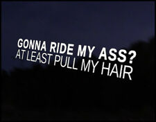 Ride My Ass Pull My Hair Car Decal Sticker JDM Vehicle Bike Bumper Graphic Funny
