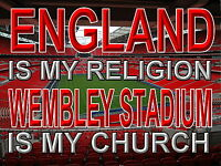 England is my Religion Wembley Stadium is my Church Sign, Metal Aluminium