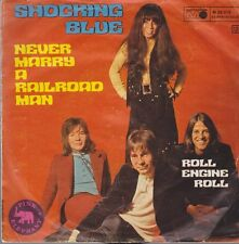 Shocking Blue Never Mary A Railroad Man / Roll Engine Roll 70`s Metronome 7""