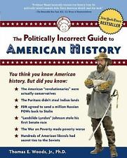 The Politically Incorrect Guide to American History (Thomas Woods) - Paperback