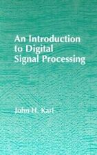 Introduction to Digital Signal Processing by John Karl (1989, Hardcover)