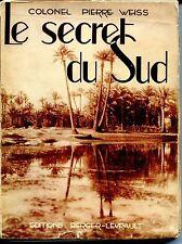 LE SECRET DU SUD - Colonel Pierre Weiss 1942 - Afrique Sahara
