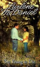 Too Young to Die by McDaniel, Lurlene