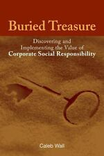 Buried Treasure: Discovering and Implementing the Value of Corporate Social Resp