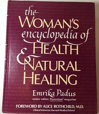 Woman's Encyclopedia of Health and Natural Healing ~Prevention Magazine E. Padus
