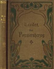 Hans Werder, Der Pommern-Herzog Roman aus alter Zeit Band 1, Vlg Otto Janke 1901