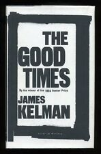 James Kelman - The Good Times; SIGNED 1st/1st