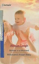 Mother in a Moment & Millionaire's Instant Baby - Allison Leigh - FREE SHIP